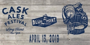 2019 Blue Point Cask Ale Festival - COMING APRIL 13